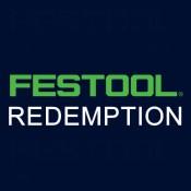 Festool Redemptions